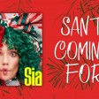 Sia - Santa's Coming For Us