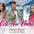 Kisi Aur Naal - Asees Kaur Awez Darbar, Nagma Mirajkar Goldie S, Kunaal V VYRL Originals