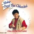 Falguni Pathak - Maine Payal Hai Chhankai