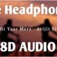 Tu Hi Yaar Mera (8D AUDIO) - Pati Patni Aur Woh Rochak, Arijit Singh, Neha Kakkar HQ