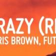 Chris Brown - Go Crazy Remix ft. Young Thug, Future, Lil Durk, Mulatto