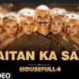Housefull 4 Shaitan Ka Saala Video Akshay Kumar Sohail Sen Feat. Vishal Dadlani