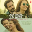 01 Main Rahoon Ya Na Rahoon (Song.Com).mp3