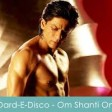 Dard E Disco Full Video HD Song Om Shanti Om ShahRukh Khan