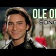 Ole Ole - Full Song Yeh Dillagi Saif Ali Khan Kajol Abhijeet Bhattacharya