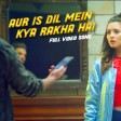 Aur Is Dil Mein Kya Rakha Hai Part-2 (Video Song) Heart Touching Love Story Sad Song 2018