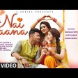 Nai Jaana Full Video Song Tulsi Kumar Sachin Tandon, Nahi Jaana Tulsi Kumar Full Song, awez darb