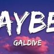 Galdive - Maybe I