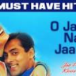 O Jaana Na Jaana - Video Song Jab Pyar Kisisi Se Hota Hai Salman Khan & Namrata Kumar Sanu
