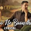 Naino Ne Baandhi - Lyrical Gold Akshay Kumar Mouni Roy Arko Yasser Desai