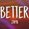 ZAYN - Better