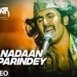 Nadaan Parindey Ghar Aaja (Full Song) Rockstar Ranbir Kapoor