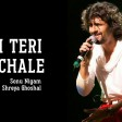 Hum Teri Ore Chale Lyrics Family Of Thakurganj Sonu Nigam & Shreya Ghoshal