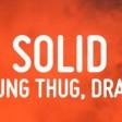 Young Stoner Life, Young Thug & Gunna - Solid feat. Drake