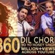 Yo Yo Honey Singh DIL CHORI (Video) Simar Kaur, Ishers Hans Raj Hans Sonu Ke Titu Ki Sweety