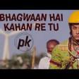 'Bhagwan Hai Kahan Re Tu' FULL VIDEO Song PK Aamir Khan Anushka Sharma T-series