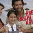 Agneepath - Hrithik, PriyankaAbhi Mujh Mein Kahin Lyric