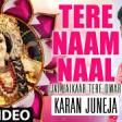 Tere Naam Naal I Punjabi Devi Bhajan I Karan Juneja I Full HD Video I Jai Jaikaar Tere Dwar