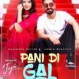 PANI DI GAL Maninder Buttar feat. Jasmin BhasinAsees KaurMixSinghJUGNIPunjabi Song 2021