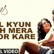 Dil Kyun Yeh Mera Shor Kare Full Song (HD) KitesHrithik Roshan, Bárbara Mori