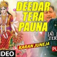 Deedar Tera Pauna I Punjabi Devi Bhajan I Karan Juneja I Full HD Video I Jai Jaikaar Tere Dwar