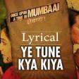 Ye Tune Kya Kiya Full Song (Audio) Once upon A Time In Mumbaai DobaraAkshay Kumar, Sonakshi S