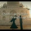 Dua Bhi Lage Na Mujhe, Dawa Bhi Lage Na Mujhe Dil Ko Karaar Aaya Full Song With Lyrics Ak Wr