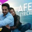 Lyrical Afeemi Song with LyricsMeri Pyaari BinduAyushmannParineetiKausar