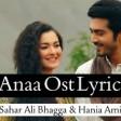 Dil Pe Gussa Karo To Bhi Kya FaidaSahar Ali Bhagga &amp Hania AmirAnaa OstLyrical Clips