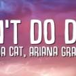 Doja Cat - I Don't Do Drugs ft. Ariana Grande