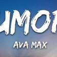 Ava Max - Rumors