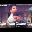Tujhe Kitna Chahne Lage Lyrics Shahid Kapoor, Kiara Advani Arijit Singh T Lyrics