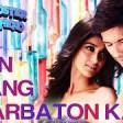 Main Rang Sharbaton Ka Full Song HD