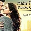 Phir Bhi Tumko Chaahunga - Full Video Half Girlfriend Arjun K,Shraddha K Arijit Mithoon Man