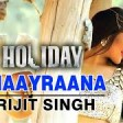 Shaayraana Full VideoHolidayft. Akshay Kumar & Sonakshi SinhaArijit Singh
