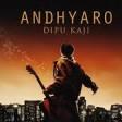 DIPU KAJI - ANDHYARO [OFFICIAL RELEASE]
