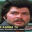 Mera Karma Tu - KarmaManhar Udhas, Mohammad Aziz &amp Suresh WadkarJackie Shroff &amp Anil Kapoo
