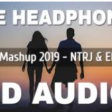 Love Mashup 2019 (8D AUDIO) - NTRJ & Ehsaas