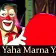 Jina Yaha Marna Yaha, Iske siva jana Kaha ( Mera Nam Joker )