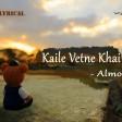 Almoda - Kaile Vetne Khai (K Bachaula Khai)