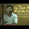Aaj Jaane Ki Zid Na Karo Naamkarann Arijit Singh