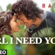 Girl I Need You SongBAAGHITiger, ShraddhaArijit Singh, Meet Bros, Roach Killa, Khushboo