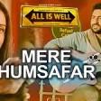 Mere Humsafar Full AUDIO Song Mithoon, Tulsi Kumar All Is Well T-Series