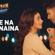 Roke Na Ruke Naina (Full Audio Song) Arijit Singh Varun, Alia Badrinath Ki Dulhania