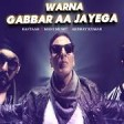 Raftaar x Manj Music x Akshay Kumar Warna Gabbar Aa Jayega Gabbar Is Back Dj Tejas